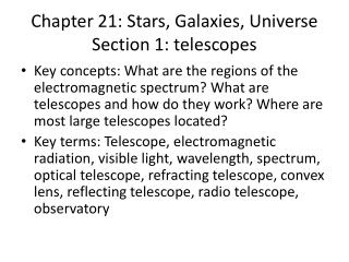 Chapter 21: Stars, Galaxies, Universe Section 1: telescopes