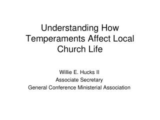 Understanding How Temperaments Affect Local Church Life