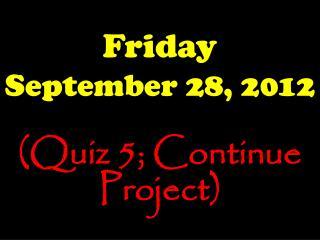 Friday September 28, 2012