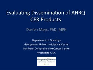 Evaluating  Dissemination of AHRQ CER Products