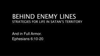 Behind  Enemy Lines Strategies for Life in satan�s territory