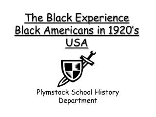 The Black Experience Black Americans in 1920 s USA
