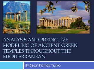 Analysis and predictive modeling of ancient Greek temples throughout the Mediterranean
