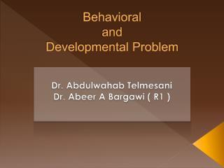 Behavioral  and  Developmental Problem