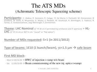 The ATS MDs (Achromatic Telescopic Squeezing scheme)