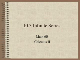 10.3  Infinite  Series