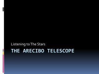 The Arecibo telescope