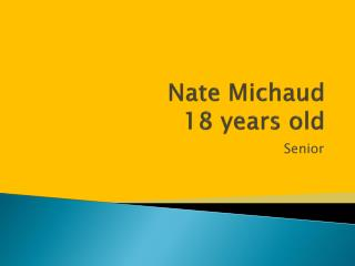 Nate Michaud 18 years old