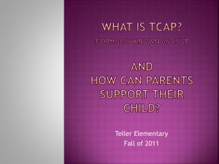 What is TCAP? ( Formally known as CSAP And How Can Parents Support Their Child?