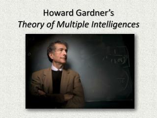 Howard Gardner�s  Theory of Multiple Intelligences