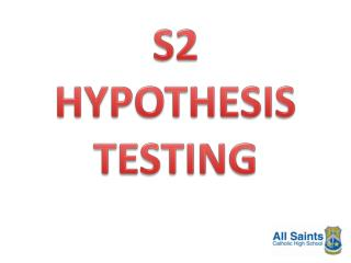 S2 HYPOTHESIS TESTING
