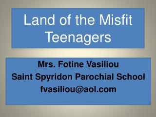 Land of the Misfit Teenagers
