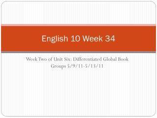 English 10 Week 34