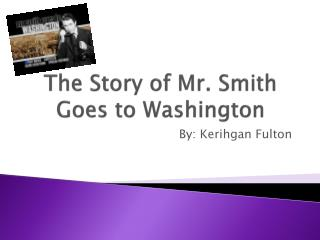 The Story of Mr. Smith Goes to Washington