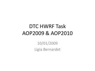 DTC HWRF  Task AOP2009  & AOP2010