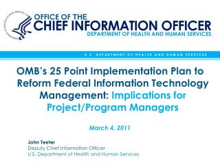 John Teeter Deputy Chief Information Officer U.S. Department of Health and Human Services