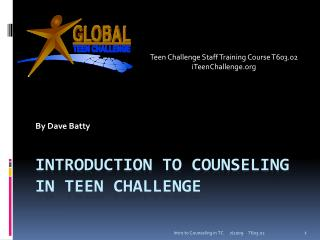 Introduction to Counseling in Teen Challenge