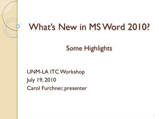 What's New in MS Word 2010? Some Highlights