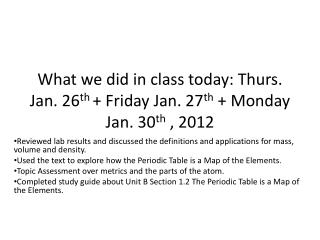 What we did in class today: Thurs. Jan. 26 th  + Friday Jan. 27 th  + Monday Jan. 30 th  , 2012