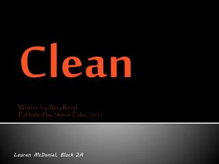 Clean Written by Amy Reed Published by Simon Pulse, 2011