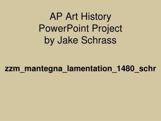 AP Art History  PowerPoint Project by Jake Schrass