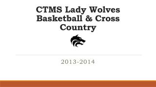CTMS Lady Wolves Basketball & Cross Country