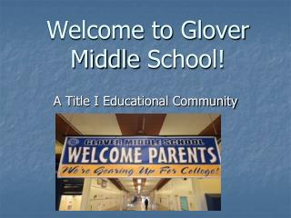 Welcome to  Glover Middle  School!