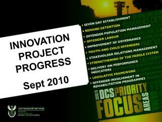 INNOVATION PROJECT PROGRESS Sept  2010