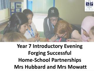 Year 7 Introductory Evening Forging Successful  Home-School Partnerships