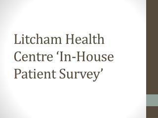 Litcham Health Centre 'In-House Patient Survey'
