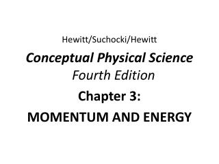 Hewitt/ Suchocki /Hewitt Conceptual  Physical Science  Fourth Edition Chapter 3: