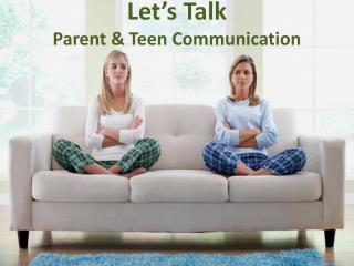 Let�s Talk   Parent & Teen Communication