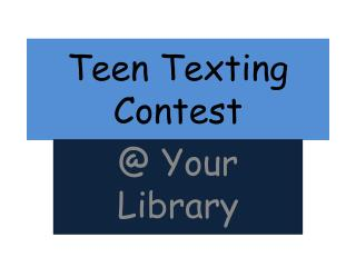 Teen Texting Contest