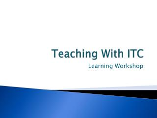 Teaching With ITC