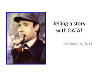 Telling a story with DATA!