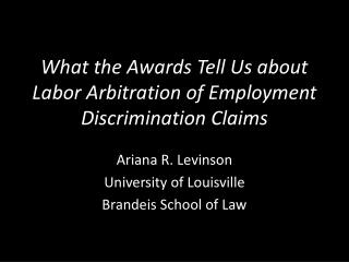What the Awards Tell Us about Labor Arbitration of Employment Discrimination Claims