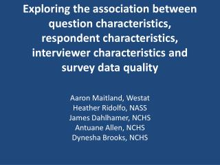 Aaron Maitland,  Westat Heather  Ridolfo,  NASS James  Dahlhamer,  NCHS Antuane  Allen,  NCHS