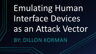 Emulating Human Interface Devices as an Attack Vector