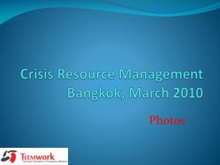 Crisis Resource Management Bangkok, March 2010