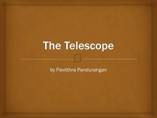 The Telescope