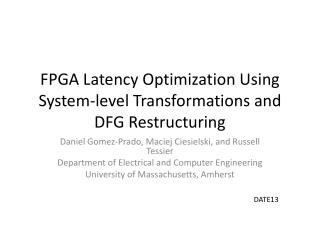 FPGA Latency Optimization  Using System-level Transformations and DFG  Restructuring