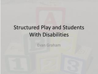Structured Play and Students With Disabilities