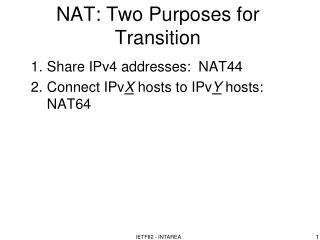 NAT: Two Purposes for Transition