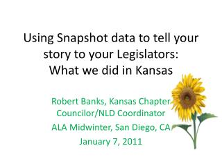Using Snapshot data to tell your story to your Legislators: What we did in Kansas