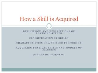 How a Skill is Acquired