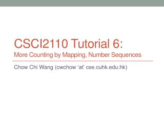 CSCI2110  Tutorial 6: More Counting by Mapping, Number Sequences