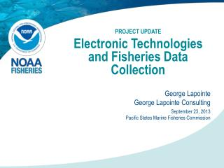 PROJECT UPDATE Electronic Technologies and Fisheries Data  Collection
