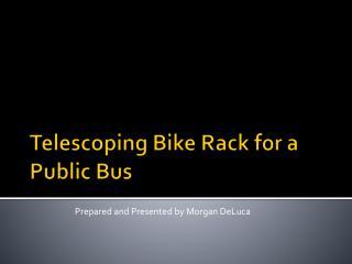Telescoping Bike  Rack for a Public Bus