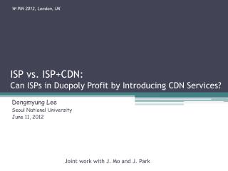 ISP vs. ISP+CDN:  Can ISPs in Duopoly Profit by Introducing CDN Services?