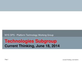 Technologies Subgroup Current Thinking, June 18, 2014